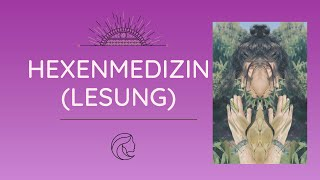LESUNG: Hexenmedizin, Hexenverbrennung, Psychedelika, Bilsenkraut, Heiler, Schamanismus