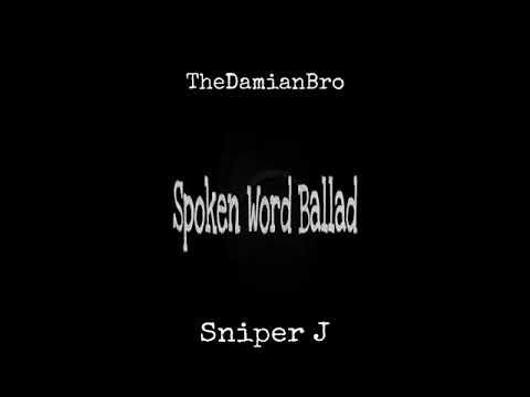TheDamianBro - Spoken Word Ballad (feat. Sniper J)