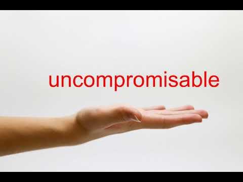 Uncompromisable