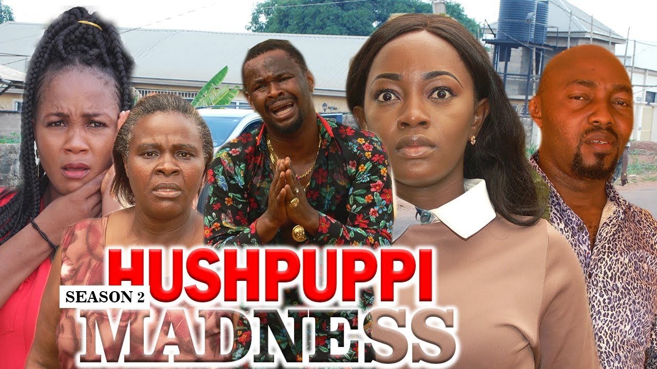Download HUSHPUPPI MADNESS 1 (ZUBBY MICHEAL) - LATEST NIGERIAN NOLLYWOOD MOVIES