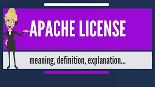What is APACHE LICENSE? What does APACHE LICENSE mean? APACHE LICENSE meaning & explanation