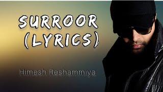 surroor song lyrics himesh Reshammiya suroor | suroor 2021 the title track song|