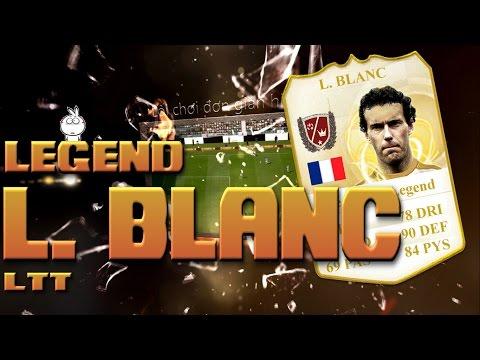 Kênh LTT | Review Laurent Blanc World Legend - FIFA Online 3 Việt Nam