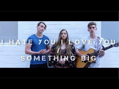 I Hate You I Love you Mashup | Jon Klaasen ft. Sam and River Jenkins |