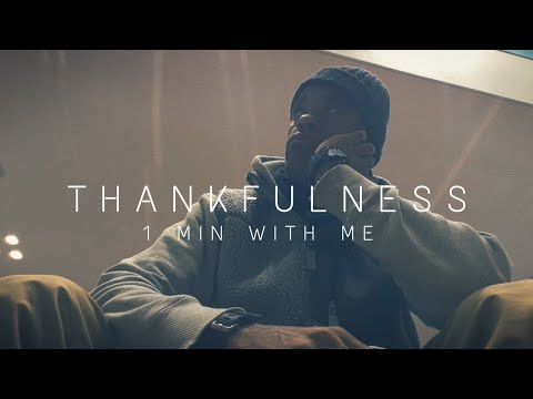 Thankfulness, gratitude, and gratefulness 1MinWithMe