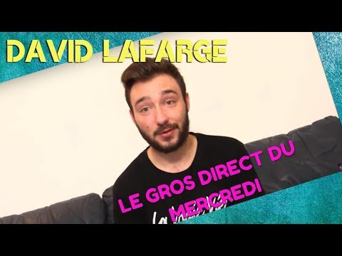 LE GROS DIRECT DU MERCREDI // DAVID LAFARGE