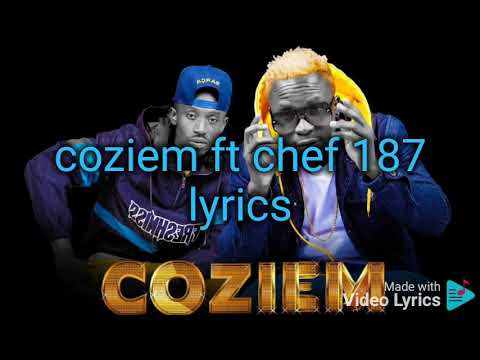 Download Coziem ft chef 187 akamungulu lyrics