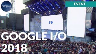 Google I/O 2018 Summary: In Just 7 Minutes