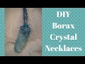 ~DIY Borax Crystals Necklaces~