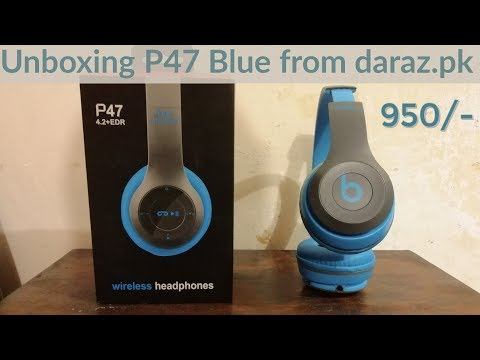 Unboxing And Review Wireless Headphones P47 Blue From Daraz Pk Under 950 Beats Headphone Copy Youtube