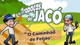 AS TRAPAÇAS DE JACÓ - O CAMINHÃO DE FEIJÃO