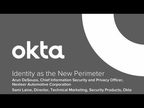Okta Forum Chicago - Building the Next Generation Network: Identity as the Perimeter