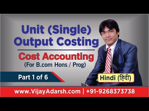 Single or Output Costing – B.Com Hons/ Prog by Vijay Adarsh | Stay Learning | (HINDI)