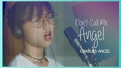 Ariana Grande, Miley Cyrus, Lana Del Rey - Don't Call Me Angel (Charlie's Angels) [KIM! Cover]