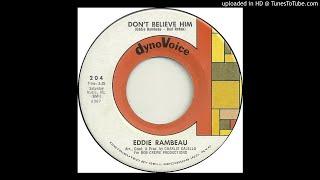 Don't Believe Him-Eddie Rambeau