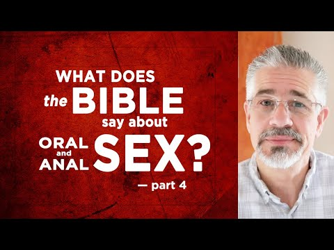 What Does The Bible Say About Oral And Anal Sex? (Part 4 Of 9) | Little Lessons With David Servant