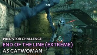 Batman: Arkham City - End of the Line (Extreme) [as Catwoman] - Predator Challenge