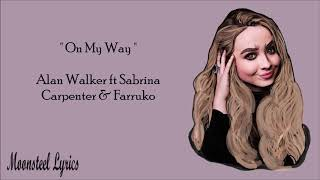 Gambar cover On My Way ( Lyrics ) - Alan Walker ft. Sabrina Carpenter & Farruko