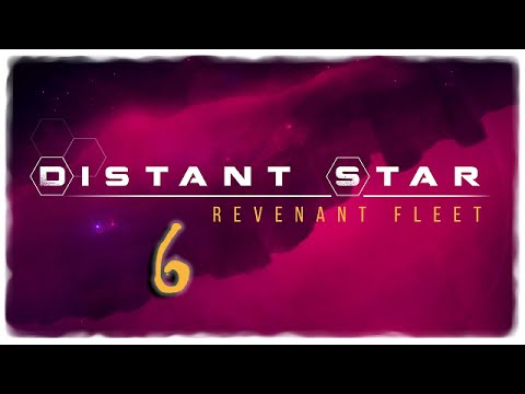 Distant Star: Revenant Fleet - Let's Play Part 6 - New Ship and Good Luck!