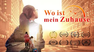 WO IST MEIN ZUHAUSE Christliche Ganze Filme Deutsch (2018) HD - Gott gab mir eine glückliche Familie