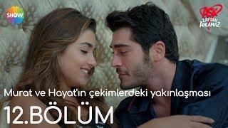 Скачать Aşk Laftan Anlamaz 12 Bölüm Murat Ve Hayat ın çekimlerdeki Yakınlaşması