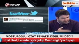 Ümit Özat, Fenerbahçeli Şekip Mosturoğlu'yla Kapıştı