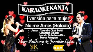 karaoke no me ames (balada) marc anthony y jennifer lopez version para mujer