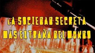 La sociedad secreta más extraña del mundo