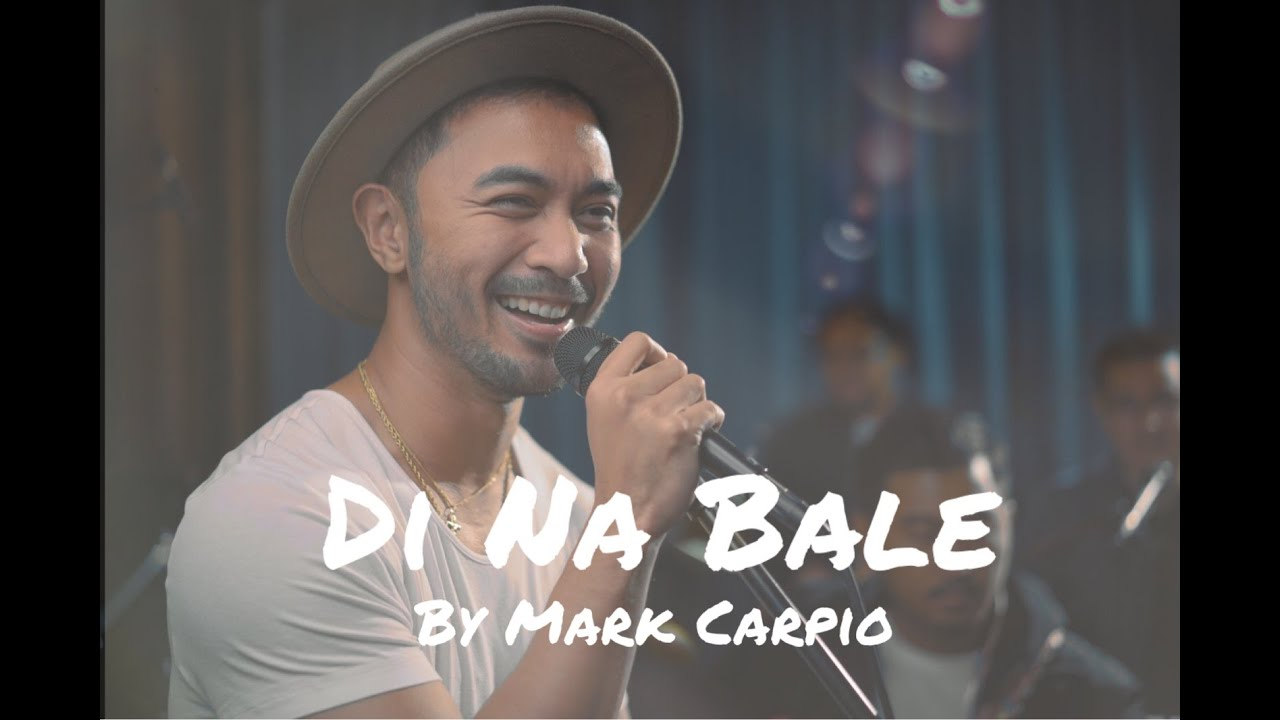 Di na bale (live)- Mark Carpio