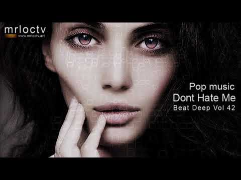 Đừng Ghét Tôi - Dont Hate Me | Pop music - Beat Deep Vol 42