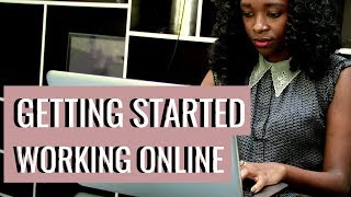 WORKING ONLINE. GETTING STARTED