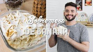 Sobremesa de Banana – Fácil e Deliciosa