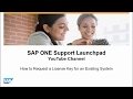 Request license key for an existing system- SAP ONE Support Launchpad