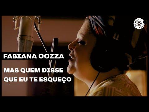 Fabiana Cozza – Mas Quem Disse Que Eu Te Esqueço