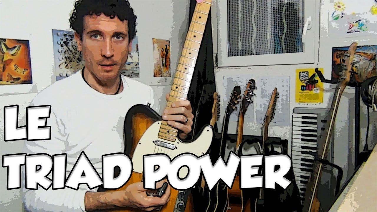 LE TRIAD POWER - LE GUITAR VLOG 303
