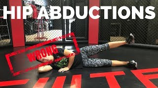 Hip Abductions...You're Doing It WRONG