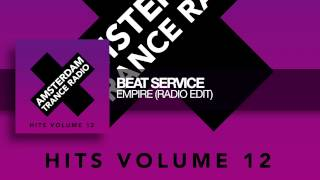Beat Service Empire Edit Taken From Amsterdam Trance Radio Hits Vol 12