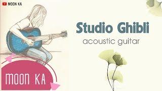 Studio Ghibli Guitar || Nhạc Không Lời Anime Guitar Hay Nhất