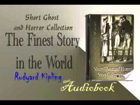 The Finest Story in the World  Rudyard Kipling Audiobook