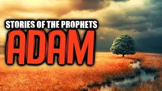Prophet Adam AS [The First Human] ᴴᴰ
