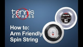 How To: Arm Friendly Spin Strings Alternatives  | Tennis Express