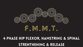 FMMT: 4 phase Hip Flexor, Hamstring & Spinal Strengthening & Release