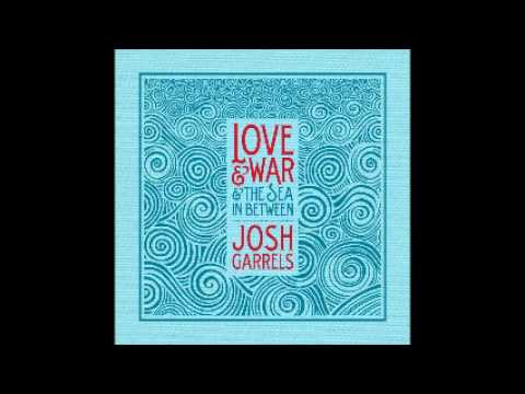 02 - Flood Waters - Josh Garrels -  Love & War & The Sea In Between