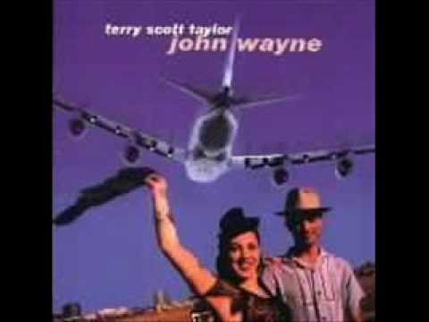 Terry Scott Taylor - 8 - Hey John Wayne - John Wayne (1998)
