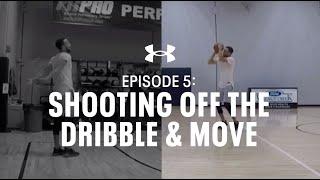 Train Like Steph | Shooting Off The Dribble & Move