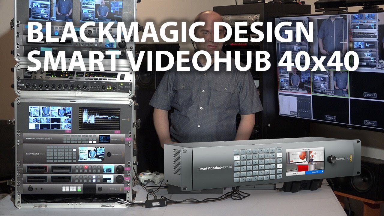 Blackmagic Design Smart Videohub 40x40 Overview Thoughts Youtube