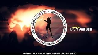 John B feat. Code 64 - The Journey (Metrik Remix)