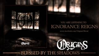 ORIGINS - IGNORANCE REIGNS