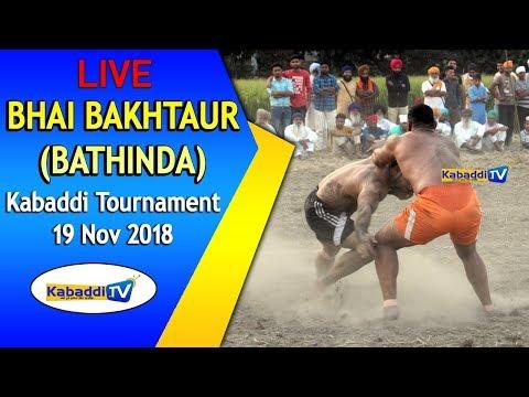 🔴 [LIVE] Bhai Bakhtaur (Bathinda) Kabaddi Tournament 19 Nov 2018 - www.Kabaddi.Tv