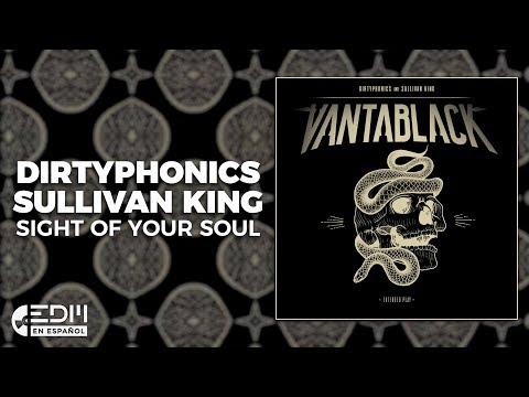 [Lyrics] Dirtyphonics & Sullivan King - Sight Of Your Soul [Letra en español]
